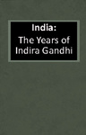India: The Years of Indira Gandhi