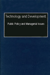 Technology and Development: Public Policy and Managerial Issues