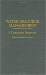 Water Resource Management: A Comparative Perspective by Dhirendra K. Vajpeyi