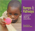 Ramps & Pathways: A Constructivist Approach to Physics with Young Children by Rheta DeVries and Christina Sales