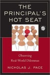 The Principal's Hot Seat: Observing Real-World Dilemmas by Nicholas J. Pace