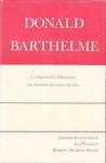 Donald Barthelme: A Comprehensive Bibliography and Annotated Secondary Checklist by Jerome Klinkowitz, Asa B. Pieratt, and Robert Murray Davis