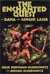 The Enchanted Quest of Dana and Ginger Lamb by Julie Huffman-Klinkowitz and Jerome Klinkowitz
