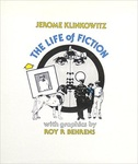 The Life of Fiction by Jerome Klinkowitz and Roy R. Behrens