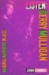 Listen-Gerry Mulligan: An Aural Narrative in Jazz by Jerome Klinkowitz