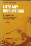 Literary Disruptions: Making of a Post-Contemporary American Fiction by Jerome Klinkowitz