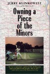 Owning a Piece of the Minors by Jerome Klinkowitz