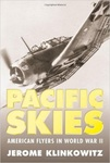 Pacific Skies: American Flyers in World War II by Jerome Klinkowitz