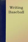 Writing Baseball by Jerome Klinkowitz