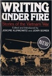 Writing Under Fire: Stories of the Vietnam War by Jerome Klinkowitz and John L. Somer