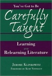 You've Got to Be Carefully Taught: Learning and Relearning Literature by Jerome Klinkowitz