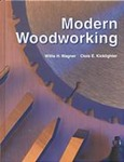 Modern Woodworking: Tools, Materials, and Processes by Willis H. Wagner and Clois E. Kicklighter