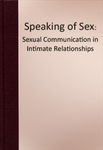 Speaking of Sex: Sexual Communication in Intimate Relationships by Joel Wells and Ken Jacobsen