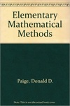 Elementary Mathematical Methods by Donald D. Paige, Diane Thiessen, and Margaret Wild