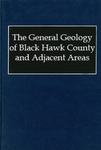The General Geology of Black Hawk County and Adjacent Areas by Wayne Anderson
