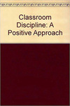 Classroom Discipline: A Positive Approach by Susan Stainback and William Stainback