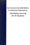 Curriculum Considerations in Inclusive Classrooms: Facilitating Learning for All Students