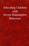 Educating Children with Severe Maladaptive Behaviors by Susan Stainback and William Stainback