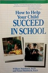 How to Help Your Child Succeed in School by Susan Stainback and William Stainback