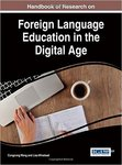 Handbook of Research on Foreign Language Education in the Digital Age by Congcong Wang and Lisa Winstead