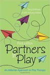 Partners in Play: An Adlerian Approach to Play Therapy by Kristin Meany-Walen and Terry Kottman