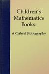 Children's Mathematics Books: A Critical Bibliography by Margaret Matthias and Diane Thiessen