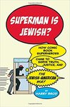 Superman is Jewish?: How Comic Book Superheroes Came to Serve Truth, Justice and the Jewish-American Way by Harry Brod