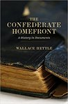 Confederate Homefront: A History in Documents by Wallace Hettle