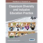 Handbook of Research on Classroom Diversity and Inclusive Education Practice (Advances in Educational Technologies and Instructional Design) by Christina M. Curran and Amy J. Petersen