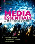 Media Essentials: A Brief Introduction by Christopher Martin, Richard Campbell, and Shawn Harmsen