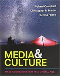 Media & Culture: An Introduction to Mass Communication in a Digital Age by Richard Campbell, Christopher Martin, and Bettina Fabos