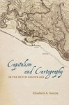 Captialism and Cartography in the Dutch Golden Age by Elizabeth Sutton