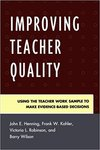 Improving Teacher Quality: Using the Teacher Work Sample to Make Evidence-Based Decisions by Frank Kohler, John Henning, Victoria Robinson, and Barry Wilson