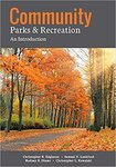 Community Parks & Recreation by Christopher R. Edginton, Samuel V. Lankford, Rodney D. Dieser, and Christopher L. Kowalski