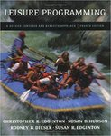 Leisure Programming: A Service-Centered and Benefits Approach by Rodney B. Dieser and Christopher R. Edginton