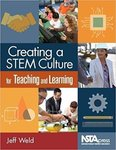 Creating a STEM Culture for Teaching and Learning by Jeffrey Weld