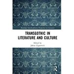 TransGothic in Literature and Culture by Jolene Zigarovich