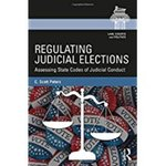 Regulating Judicial Elections: Assessing State Codes of Judicial Conduct by Scott C. Peters