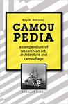 Camoupedia: A Compendium of Research on Art, Architecture and Camouflage by Roy R. Behrens