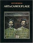 Art & Camouflage: Concealment and Deception in Nature, Art, and War by Roy R. Behrens