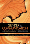 Gender in Communication: A Critical Introduction by Catherine Palczewski and Victoria Pruin DeFrancisco
