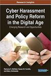 Cyber Harassment and Policy Reform in the Digital Age: Emerging Research and Opportunities by Ramona S. McNeal