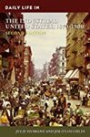 Daily Life in the Industrial United States, 1870-1900 by Julie Husband