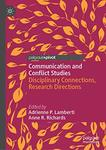 Communication and Conflict Studies: Disciplinary Connections, Research Directions by Adrienne Lamberti