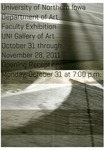 2011 Faculty Exhibition by University of Northern Iowa