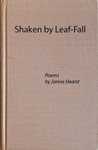 Shaken by Leaf-Fall: Poems by James Hearst