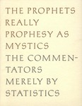 The Prophets Really Prophesy as Mystics, The Commentators Merely by Statistics