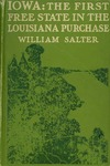 Iowa, the First Free State in the Louisiana Purchase by William Salter