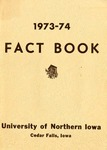 University of Northern Iowa Fact Book, 1973-1974 by University of Northern Iowa