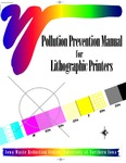 Pollution Prevention Manual for Lithographic Printers by Sue Behrns, Kathleen Gordon, Lisa Hurban, and Cathy Zeman